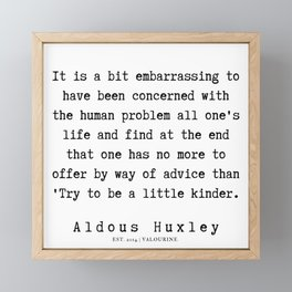 41      Aldous Huxley Quotes    190714   Framed Mini Art Print