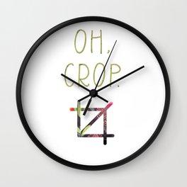 Oh, crop. Wall Clock