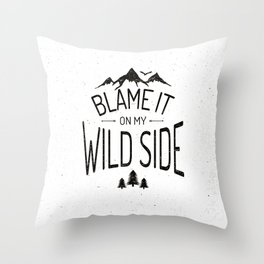 Blame It On My Wild Side Throw Pillow