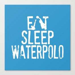 Eat sleep waterpolo Canvas Print