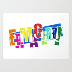 Ermagerd! Art Print