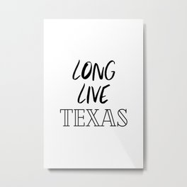 Long Live Texas Metal Print
