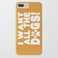 I Want All The Dogs  |  Paw Print Slim Case iPhone 7 Plus