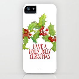 Have a Holly Jolly Christmas iPhone Case