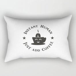 Instant Human - Just add Coffee V6S2 Rectangular Pillow