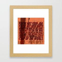 You're not your job Framed Art Print