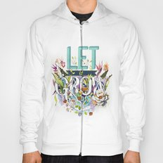 Let it GROW Hoody