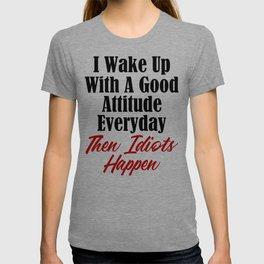 Funny Stupidity Design Good Attitude Idiots Jerks Morons T-shirt