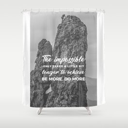 Achieve The Impossible Goals Dreams Ambitions Shower Curtain