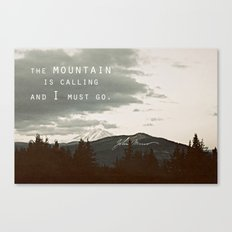 The Mountain is Calling Canvas Print