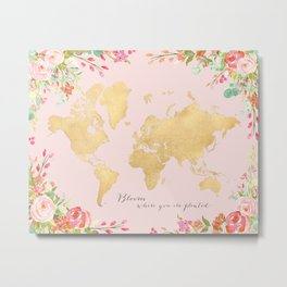 Bloom where you are planted, gold and blush floral world map Metal Print