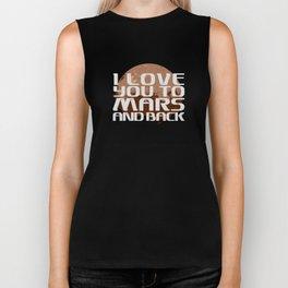 I love you to Mars and back. Biker Tank