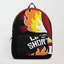 Lifes Too Short Bland Food Pepperoni Hot Backpack
