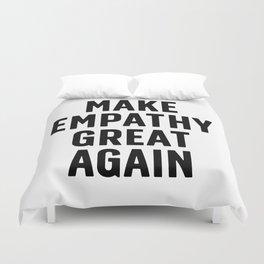 Make Empathy Great Again Duvet Cover