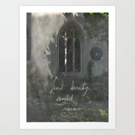 Beauty in Ruins Art Print