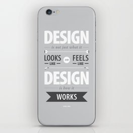 Design is how it works iPhone Skin