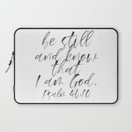 Be Still and Know that I Am God. -Psalm 46:10 Watercolor Script Laptop Sleeve