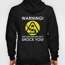 Funny Electrician May Shock You Gift Idea Hoody