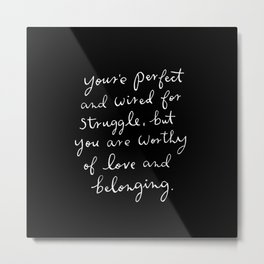 you're perfect calligraphy quote Metal Print