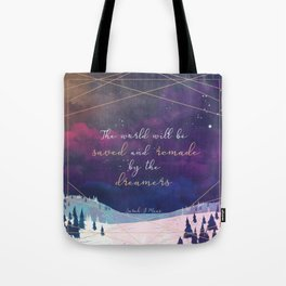 The World will be saved and remade by the dreamers Quote | SJM Tote Bag