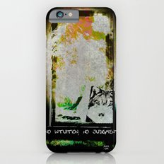 No Intuition, No Judgment iPhone 6s Slim Case