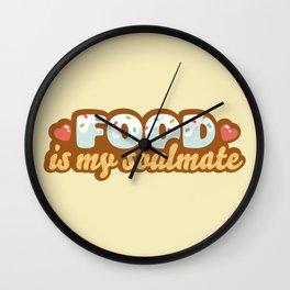 Food is my Soulmate Wall Clock