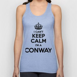 I cant keep calm I am a CONWAY Unisex Tank Top