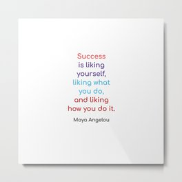 Success is liking yourself Metal Print