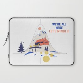 We're all here. Let's mingle! Laptop Sleeve