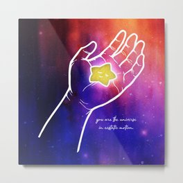 You are the universe in ecstatic motion Metal Print