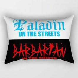 Paladin on the Streets Barbarian in the Sheets Rectangular Pillow