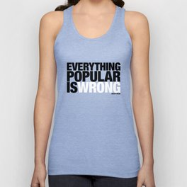 Everything Popular Is Wrong Unisex Tank Top