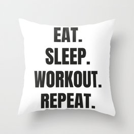 Funny girls quote. Eat, sleep, workout, repeat. Throw Pillow