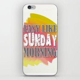 Easy like Sunday morning iPhone Skin