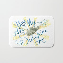 You Are My Subshine Bath Mat