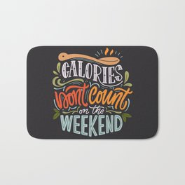 Calories Don't Count On The Weekend Bath Mat