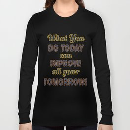 Motivational & Inspirational Tees for person who wants to be successful in life and Improved future. Long Sleeve T-shirt