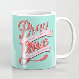 Pray without Ceasing Coffee Mug