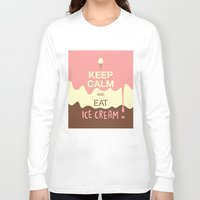 keep calm Long Sleeve T-shirts featuring Keep Calm  by Graphic Tabby