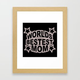 World's Bestest Mom Framed Art Print