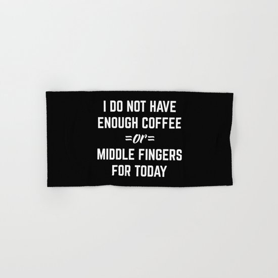 Coffee & Middle Fingers Funny Quote Hand & Bath Towel