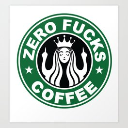 Starbucks Logo Parody - Zero F*cks - Middle Finger - Flipping Off - Funny - Humor - Cafe - Coffee Art Print