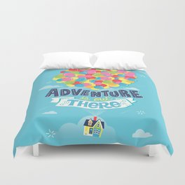 Adventure is out there Duvet Cover