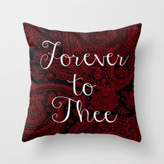 Forever to Thee Throw Pillow