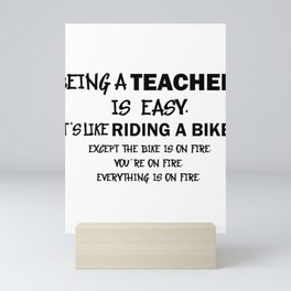 Teaching is Easy Like Riding a Bicycle on Fire Teacher Gift Mini Art Print