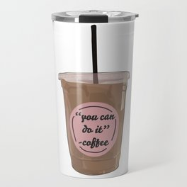You Can Do It - Coffee Travel Mug