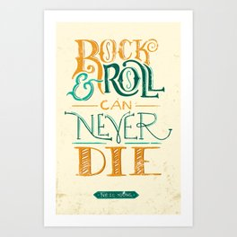 Rock & Roll Can Never Die - Neil Young Art Print