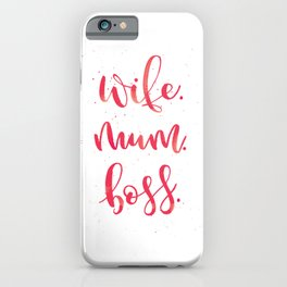 Wife. Mum. Boss. | Living Coral Palette iPhone Case