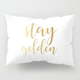 Stay Golden Pillow Sham