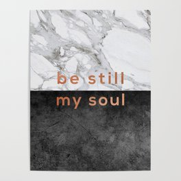 Be Still My Soul Copper Poster